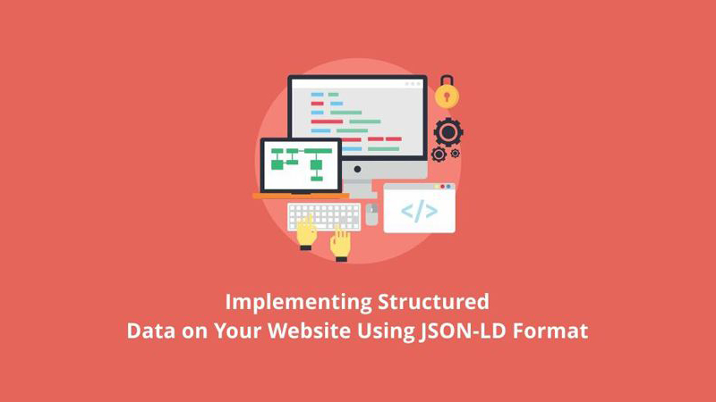 Implementing Structured Data on Your Website Using JSON-LD Format