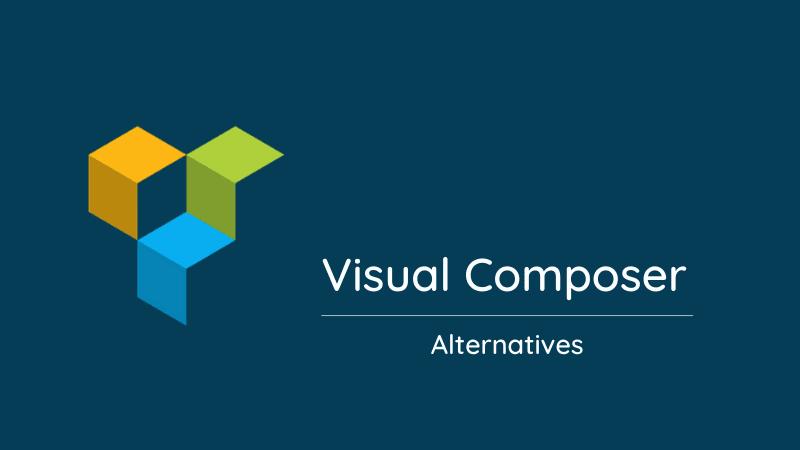 Top 5 Visual Composer Alternatives